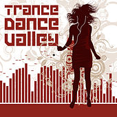 Trance Dance Valley by Various Artists