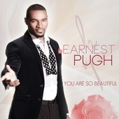 You Are So Beautiful by Earnest Pugh