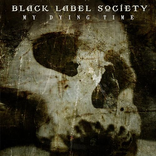 My Dying Time by Black Label Society