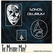 Sonos Delirium by Mystery Men