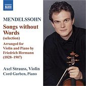 MENDELSSOHN: Lieder ohne Worte (Songs Without Words) (arr. F. Hermann for violin and piano) by Axel Strauss