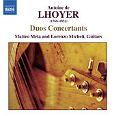 LHOYER: 3 Duo Concertants, Op. 31 / Duo Concertant, Op. 34, No. 2 by Matteo Mela