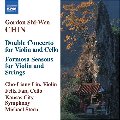 CHIN, Gordon Shi-Wen: Double Concerto / Formosa Seasons by Cho-Liang Lin