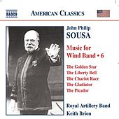 SOUSA: Music for Wind Band, Vol.  6 by Royal Artillery Band