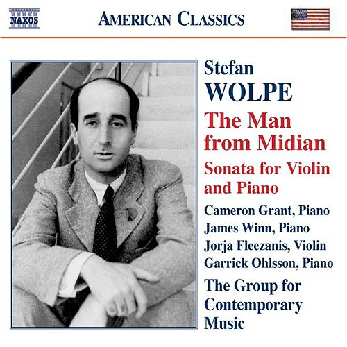 WOLPE: The Man from Midian / Violin Sonata by Various Artists