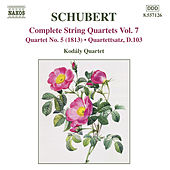 SCHUBERT: String Quartets (Complete), Vol. 7 by Kodaly Quartet