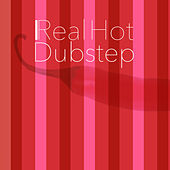 Real Hot Dubstep by Various Artists