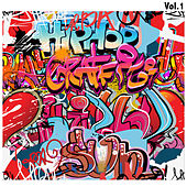 Hip-Hop Graffiti, Vol. 1 by Various Artists