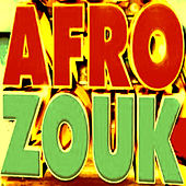 Afro-Zouk Vol. 1 by Various Artists