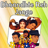 Dhoondte Reh Jaoge (Original Motion Picture Soundtrack) by Various Artists