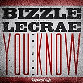 You Know (Remix) [feat. Lecrae] by Bizzle