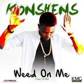 Weed on Me by Konshens