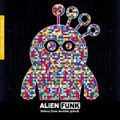 Alien Funk, Vol. 2 - Techno from Another Planet von Various Artists