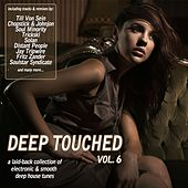 Deep Touched, Vol. 6 - Electronic & Smooth Deep House Tunes by Various Artists