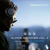 Alpine Grooves, Vol. 3 (Kristallhütte) by Various Artists