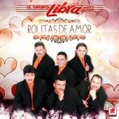 Rolitas de Amor by Grupo Libra