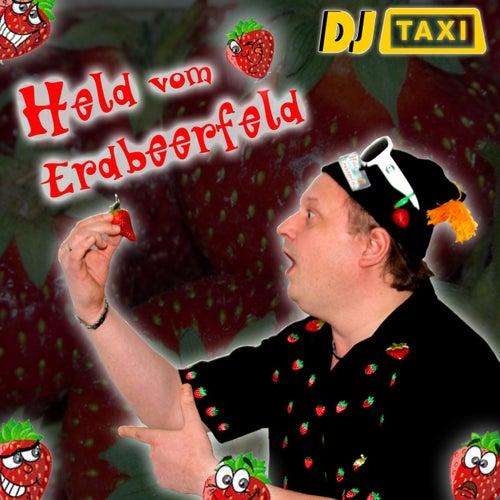 Der Held Vom Erdbeerfeld Held Vom Erdbeerfeld by dj