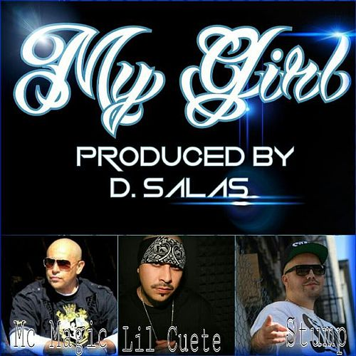 My Girl (feat. MC Magic & Lil Cuete) by Stump
