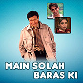 Main Solah Baras Ki (Original Motion Picture Soundtrack) by Various Artists