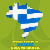 World Cup 2014: Greece Goes to Brazil by Various Artists