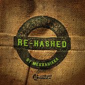 Re-Hashed - Compiled by Mekkanikka by Various Artists