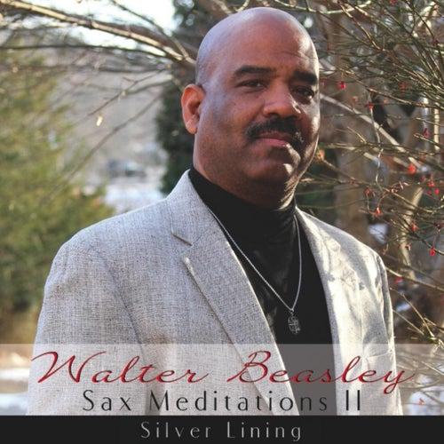 Sax Meditations II: Silver Lining von Walter Beasley
