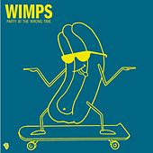Party At the Wrong Time by Wimps