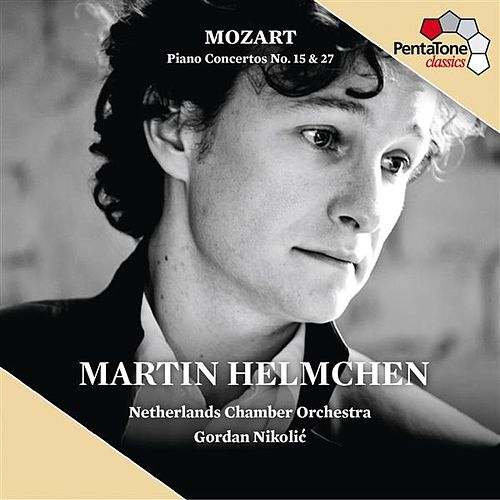 Mozart: Piano Concertos Nos. 15, K. 450 & 27, K. 595 by Martin Helmchen