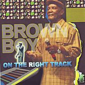 On the Right Track by Brown Boy