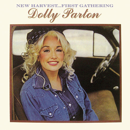 New Harvest...First Gathering by Dolly Parton
