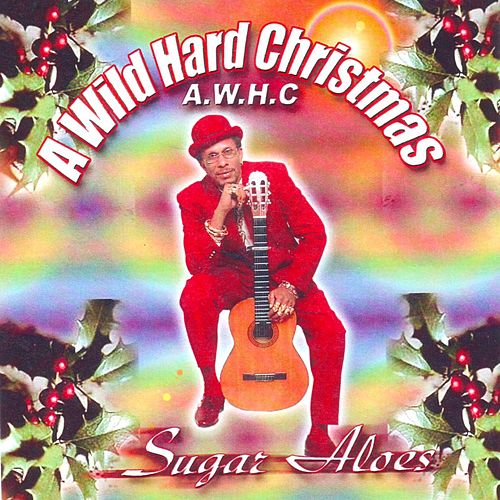 A Wild Hard Christmas by Sugar Aloes