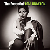 The Essential Toni Braxton von Toni Braxton