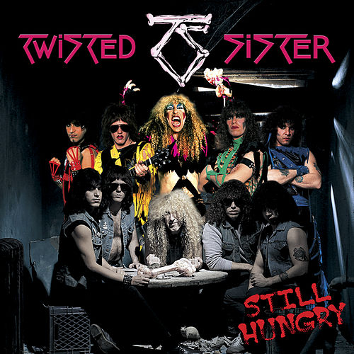 Still Hungry (Reissue) by Twisted Sister