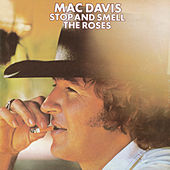 Stop And Smell The Roses by Mac Davis
