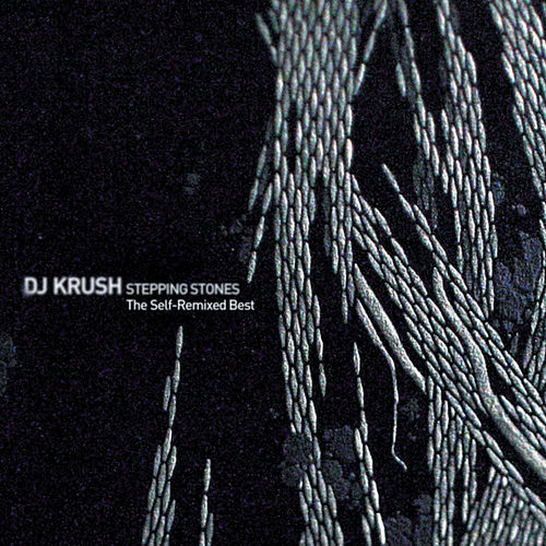 STEPPING STONES - The Self-Remixed Best by DJ Krush