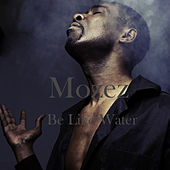 Be Like Water - EP by Mozez