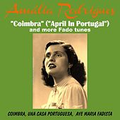 Coimbra April in Portugal and More Fado Tunes by Amalia Rodriguez