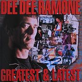 Greatest & Latest by Dee Dee Ramone