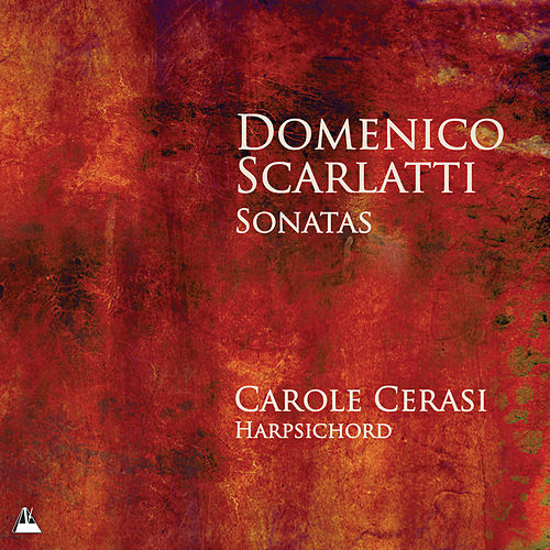 Scarlatti: Sonatas by Carole Cerasi