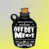 Off Dey Medz - Single by Moccasin Creek