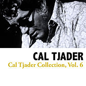 Cal Tjader Collection, Vol. 6 by Cal Tjader