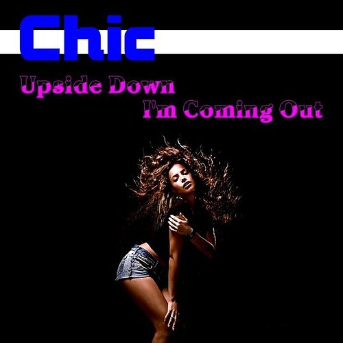 Upside Down by Chic