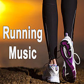 Running Music (The Best Jogging, Running & Sprint Playlist for Every Kind of Runner!) by Various Artists
