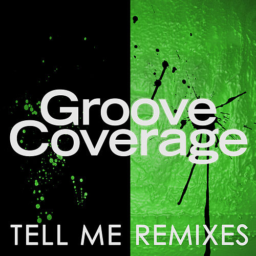 Tell Me (Remixes) by Groove Coverage