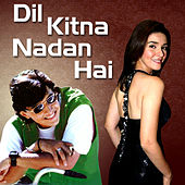 Dil Kitna Nadan Hai (Original Motion Picture Soundtrack) by Various Artists
