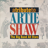 A Tribute to Artie Shaw by Big Band All-Stars