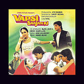 Vapsi Saajan Ki (Original Motion Picture Soundtrack) by Various Artists