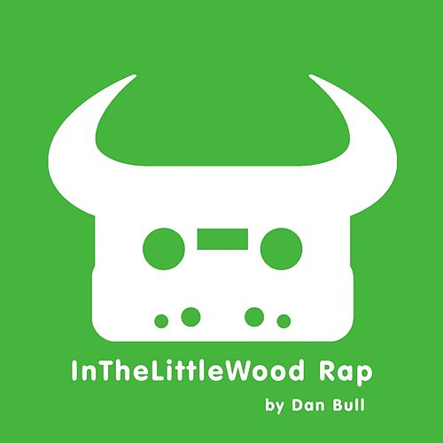 InTheLittleWood Rap by Dan Bull