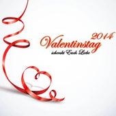 Valentinstag 2014 - Schenkt euch Liebe by Various Artists
