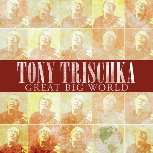 Great Big World by Tony Trischka